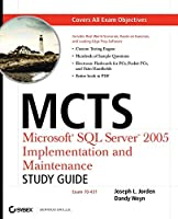 MCTS Microsoft SQL Server 2005 Implementation and Maintenance Study Guide: Exam 70-431
