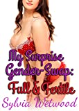 My Surprise Gender-Swap: Full & Fertile (English Edition)