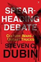 Spearheading Debate: Culture Wars & Uneasy Truces