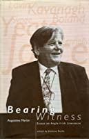 Bearing Witness: Essays on Anglo-Irish Literature