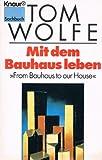 Mit dem Bauhaus leben. 'From Bauhaus to our House'. ( Sachbuch).