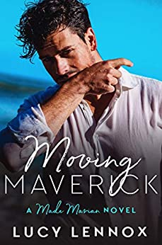 Moving Maverick: Made Marian Series Book 5 by [Lennox, Lucy]