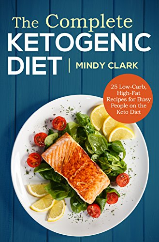 The Complete Ketogenic Diet: 2...
