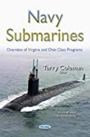 Navy Submarines: Overview of Virginia and Ohio Class Programs (Military and Veteran Issues)