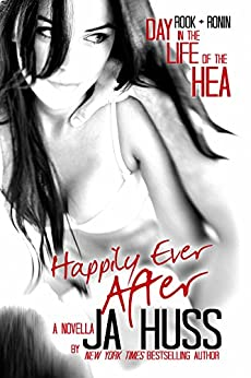 Happily Ever After: A Day in the Life of the HEA by [Huss, JA]