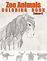Zoo Animals coloring book: Awesome Forest and farm 50 Animals Coloring Book for Girls, Cute Horses, Birds, Owls, Elephants, Dogs, Cats, Turtles, Bears, Rabbits, Ages 4-8, 9-12, 13-19 (Volume 1)