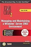 MCSA/MCSE Managing and Maintaining a Windows Server 2003 Environment Exam Cram 2 (Exam Cram 70-290)