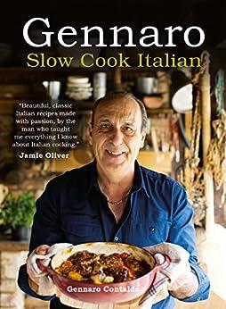 Gennaro: Slow Cook Italian by [Contaldo, Gennaro]