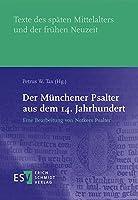 Der Muenchener Psalter aus dem 14. Jahrhundert: Eine Bearbeitung von Notkers Psalter