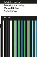 Menschliches: Aphorismen (Was bedeutet das alles?)