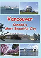 Vancouver Canada S Most Beauti [DVD] [Import]
