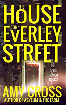 The House on Everley Street (Death Herself Book 2) by [Cross, Amy]