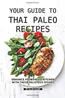 Your Guide to Thai Paleo Recipes: Enhance Your Paleo Kitchen with These Delicious Dishes