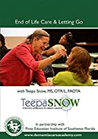 End of Life Care & Letting Go with Alzheimer's Dementia Expert Teepa Snow【DVD】 [並行輸入品]