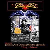 Electric Air & Dancing With the Mermaids