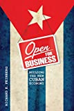 Open for Business: Building the New Cuban Economy