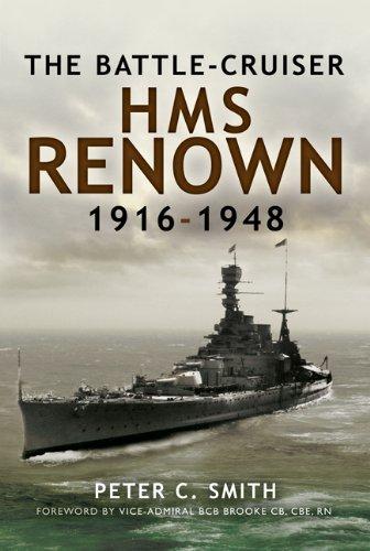 Battle-Cruiser HMS Renown 1916-48: Battle-Cruiser HMS Renown 1916-48 (English Edition)