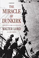 The Miracle of Dunkirk: Library Edition
