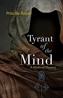 Tyrant of the Mind: A Medieval Mystery #2 (Medieval Mysteries) by [Royal, Priscilla]