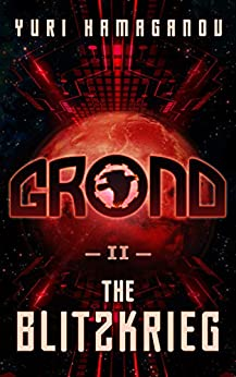 GROND-II: THE BLITZKRIEG: (GROND Space Dystopia Series Book-2) by [HAMAGANOV, YURI]