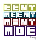 Eeny Meeny Miny Moe [Explicit]