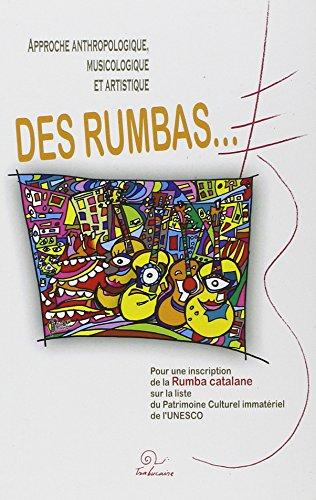 Approche anthropologique, musicologique et artistique des rumbas... Pour une inscription de la rumba catalane sur la liste du Patrimoine Culturel Immatériel de l UNESCO