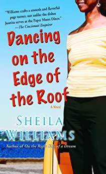 [Williams, Sheila]のDancing on the Edge of the Roof: A Novel