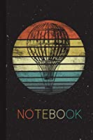 Notebook: Hot Air Balloon Pilot Gifts Retro Balloon Sky Ride Festival Funny Aviation Enthusiast Lined Notebook for Women Men Kids Great Present Thanksgiving / Birthday / Christmas Journal for Her Him
