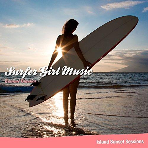 サーフ・ガール・ミュージック - Eternal Classics