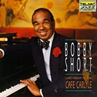 Late Night At The Cafe Carlyle by Bobby Short (1992-03-17)