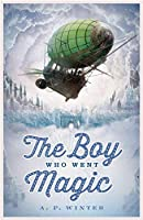 The Boy Who Went Magic