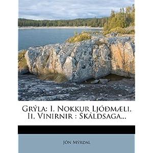 Gr La: I, Nokkur LJ M Li, II, Vinirnir: Sk Ldsaga...