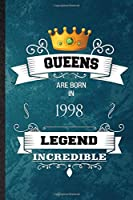 Queens Are Born In 1998 Legend Incredible: Practical Blank Lined Birthday Month Year Notebook/ Journal, Appreciation Gratitude Thank You Graduation Souvenir Gag Gift, Stylish Sayings Graphic