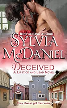 Deceived (Lipstick and Lead Book 6) by [McDaniel, Sylvia]