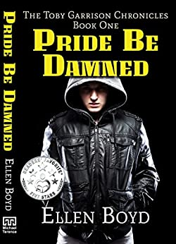 Pride Be Damned: The Toby Garrison Chronicles - Book One by [Boyd, Ellen]