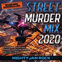 MIGHTY JAM ROCK / STREET MURDER MIX 2020