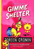 Gimme Shelter: Misadventures and Misinformation (Chicken Squad)