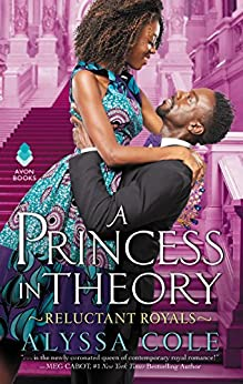 A Princess in Theory: Reluctant Royals by [Cole, Alyssa]
