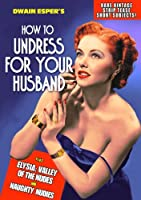 How To Undress For Your Husband/Naughty Nudies【DVD】 [並行輸入品]
