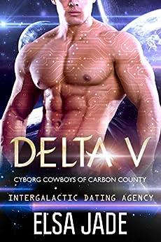 Delta V: Intergalactic Dating Agency (Cyborg Cowboys of Carbon County Book 2) by [Jade, Elsa]