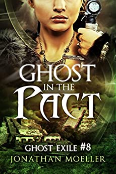 Ghost in the Pact (Ghost Exile #8) by [Moeller, Jonathan]