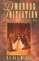 Amorous Initiation: A Novel of Sacred and Profane Love
