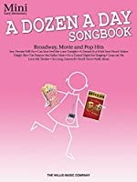 A Dozen a Day Songbook: Broadway, Movie and Pop Hits: Mini Early Elementary