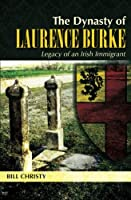 The Dynasty of Laurence Burke: Legacy of an Irish Immigrant