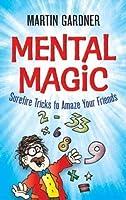 Mental Magic: Surefire Tricks to Amaze Your Friends (Dover Children's Activity Books)