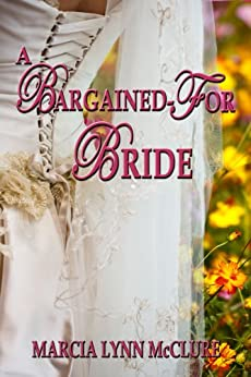 A Bargained-For Bride by [McClure, Marcia Lynn]