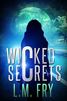 Wicked Secrets: A Teen Paranormal Thriller by [Fry, L.M.]