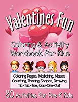 Valentines Fun Activity Book for Kids Pre-K: A Cute Workbook With 80 Learning Games, Counting, Tracing, Coloring, Mazes, Matching and More! (Kid's Holiday Activity Books)