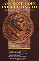 Ancient Coin Collecting III: The Roman World-Politics and Propaganda