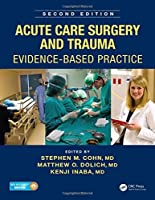 Acute Care Surgery and Trauma: Evidence-Based Practice, Second Edition by Unknown(2015-12-22)